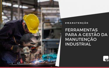 As ferramentas para a gestão da manutenção industrial